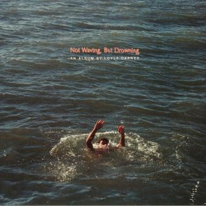 CARNER, Loyle - Not Waving But Drowning