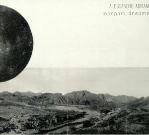 ADRIANI, Alessandro - Morphic Dreams
