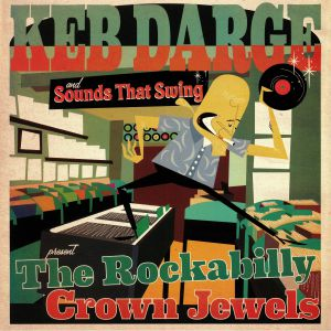 DARGE, Keb/SOUNDS THAT SWING/VARIOUS - The Rockabilly Crown Jewels
