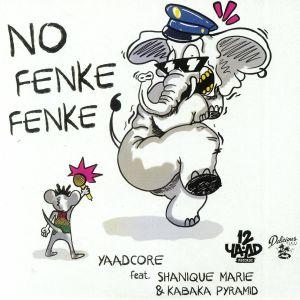 YAADCORE feat SHANIQUE MARIE/KABAKA PYRAMID - No Fenke Fenke