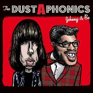 DUSTAPHONICS - Johnny & Bo
