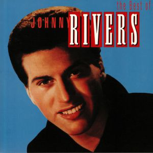 RIVERS, Johnny - The Best Of Johnny Rivers