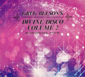 VARIOUS - Greg Belson's Divine Disco Volume Two: Obscure Gospel Disco 1979-1987