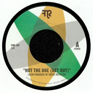 LUCID PARADISE/GREAT REVIVERS - Not The One (Get Out)