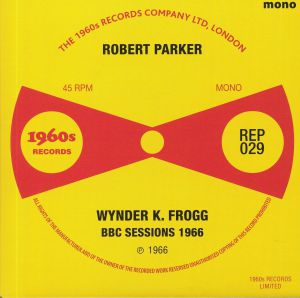 PARKER, Robert/WYNDER K FROGG - BBC Sessions 1966 (mono)