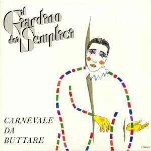 IL GIARDINO DEI SEMPLICI - Carnevale Da Buttare