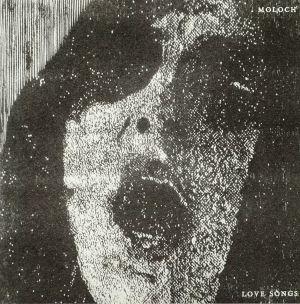 MOLOCH - Love Songs