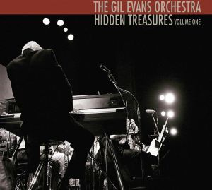 GIL EVANS ORCHESTRA, The - Hidden Treasures Volume One: Monday Nights