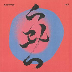 GNOOMES - Mu!