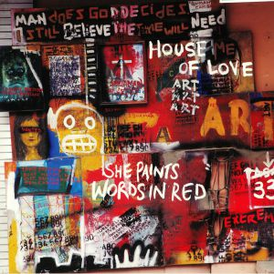 HOUSE OF LOVE - She Paints Words In Red (reissue)