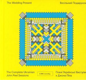 WEDDING PRESENT, The - The Complete Ukrainian John Peel Sessions