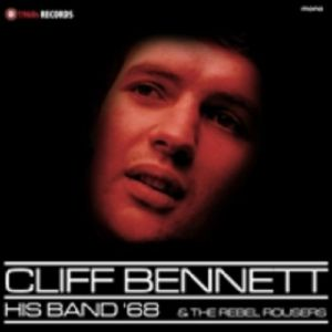 BENNETT, Cliff & HIS BAND/THE REBEL ROUSERS - His Band '68 & The Rebel Rousers