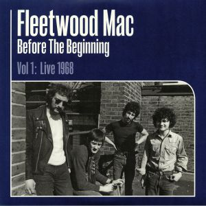 FLEETWOOD MAC - Before The Beginning: 1968-1970 Live & Demo Sessions