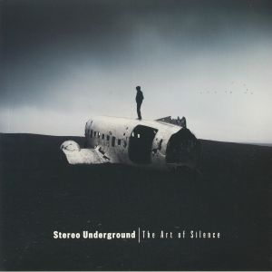 STEREO UNDERGROUND - The Art Of Silence