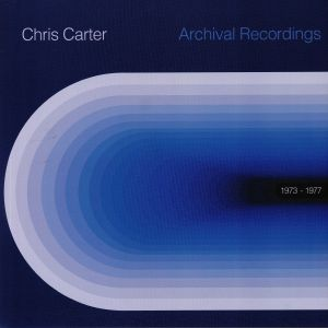 CARTER, Chris - Archival Recordings 1973-1977