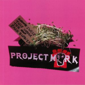 PROJECT MORK - Sweep This Under The Backburner