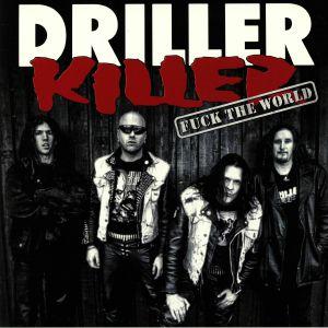 DRILLER KILLER - Fuck The World
