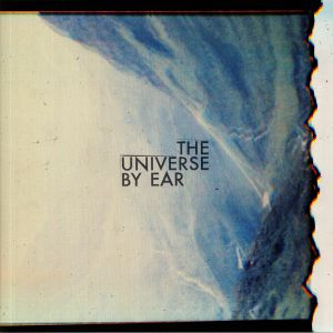 UNIVERSE BY EAR, The - The Universe By Ear