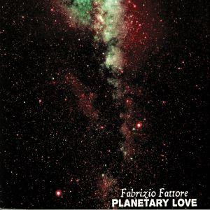 FATTORE, Fabrizio - Planetary Love