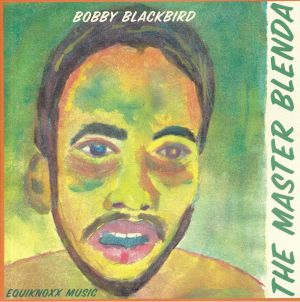 BLACKBIRD, Bobby - The Master Blenda