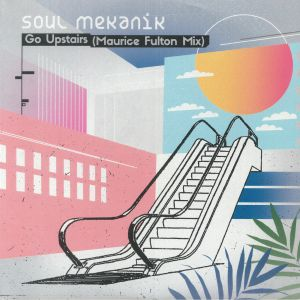 SOUL MEKANIK - Go Upstairs (Record Store Day 2019)