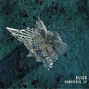 ALISU - Rompiente EP (In Flagranti mix)