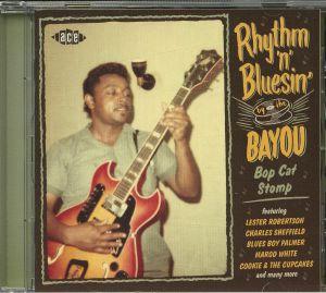 VARIOUS - Rhythm 'n' Bluesin' By The Bayou: Bop Cat Stomp
