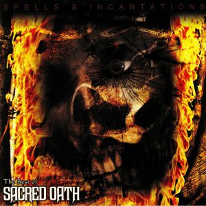SACRED OATH - Spells & Incantations: The Best Of