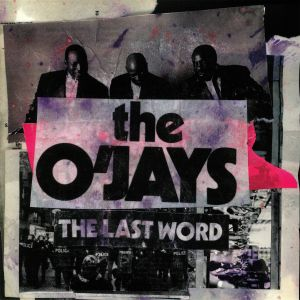 O'JAYS, The - The Last Word