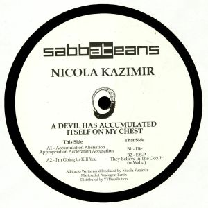 KAZIMIR, Nicola - A Devil Has Accumulated Itself On My Chest