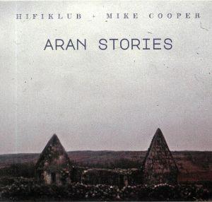 HIFIKLUB/MIKE COOPER - Aran Stories