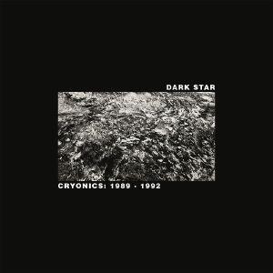 DARK STAR - Cryonics: 1989-1992