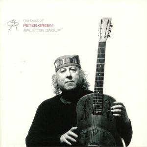 GREEN, Peter - The Best Of Peter Green Splinter Group