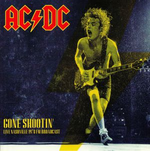 AC/DC - Gone Shootin: Live Nashville 1978 FM Broadcast