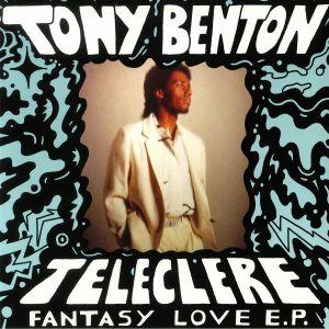 BELTON, Tony & TELECLERE - Fantasy Love EP
