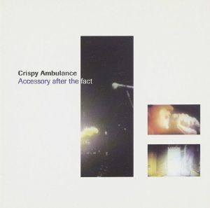 CRISPY AMBULANCE - Accessory After The Fact