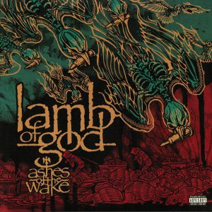 LAMB OF GOD - Ashes Of The Wake (15th Anniversary Edition)