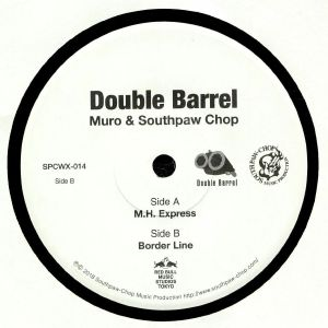 MURO & SOUTHPAW CHOP present DOUBLE BARREL - MH Express