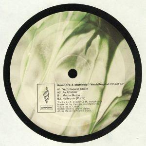 AMANDRA/MATTHEIS - Ventriloquist Chant EP