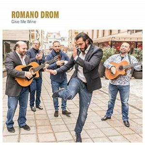 ROMANO DROM - Give Me Wine
