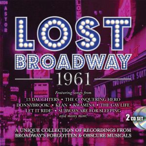 ORIGINAL BROADWAY CAST RECORDINGS - Lost Broadway 1961: Broadway's Forgotten & Obscure Musicals