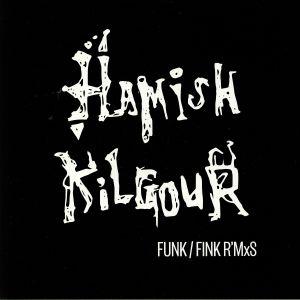 KILGOUR, Hamish - Funk/Fink R'MxS