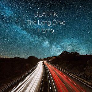 BEATIFIC - Long Drive Home