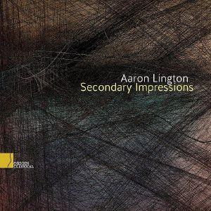 LINGTON, Aaron - Secondary Impressions