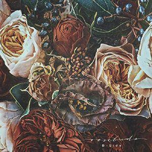 B SIDE - Rosebuds