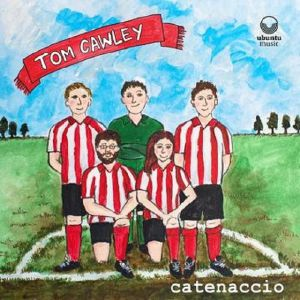 CAWLEY, Tom - Catenaccio