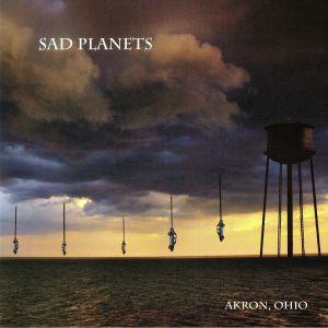 SAD PLANETS - Akron Ohio