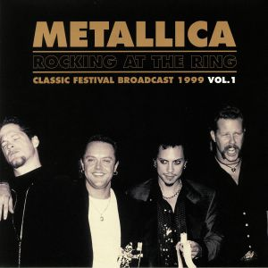 METALLICA - Rocking At The Ring: Classic Festival Broadcast 1999 Vol 1