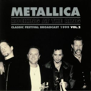 METALLICA - Rocking At The Ring: Classic Festival Broadcast 1999 Vol 2