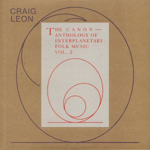 LEON, Craig - The Canon: Anthology Of Interplanetary Folk Music Vol 2